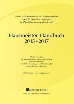 Hausmeister-Handbuch 2015-2017 von Schlecht,  Gustav
