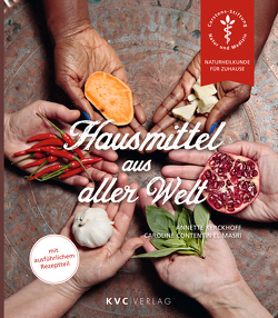 Hausmittel aus aller Welt von Contentin El Masri,  Caroline, Kerckhoff,  Annette