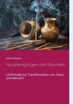 Hausreinigungen und Räuchern von Pasteur,  André