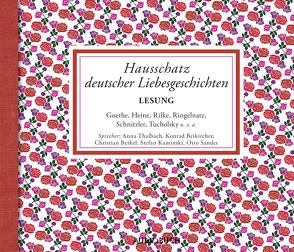 Hausschatz deutscher Liebesgeschichten von Beikircher,  Konrad, Berkel,  Christian, Diverse, Kaminski,  Stefan, Sander,  Otto, Thalbach,  Anna, Würth,  Rudolf, Zimber,  Corinna