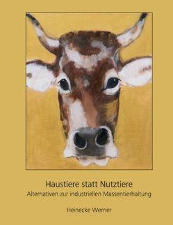 Haustiere statt Nutztiere von Werner,  Heinecke