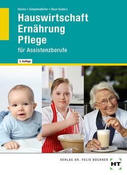 Hauswirtschaft Ernährung Pflege von Baur-Enders,  Roswitha, Heinis,  Monika, Simpfendörfer,  Dorothea