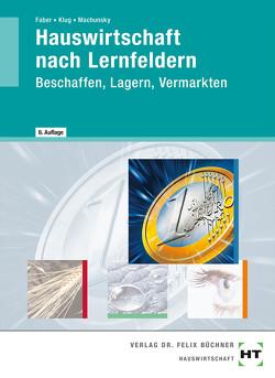 Hauswirtschaft nach Lernfeldern von Faber,  Elisabeth, Klug,  Sabine, Machunsky,  Gisela, Simpfendörfer,  Dorothea