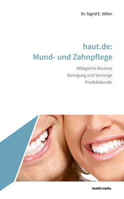 haut.de: Zahn- und Mundpflege von Stiller,  Sigrid E.