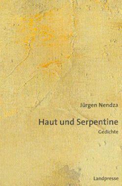 Haut & Serpentine von Nendza,  Jürgen