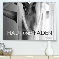 Haut und Faden (Premium, hochwertiger DIN A2 Wandkalender 2021, Kunstdruck in Hochglanz) von Allgaier (www.ullision.de),  Ulrich