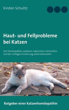 Haut- und Fellprobleme bei Katzen von Schulitz,  Kirsten