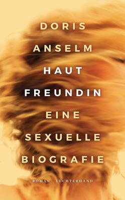 Hautfreundin. Eine sexuelle Biografie von Anselm,  Doris