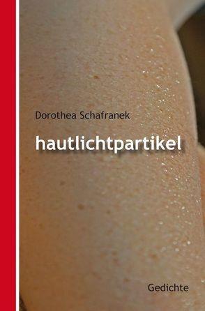 Hautlichtpartikel von Schafranek,  Dorothea