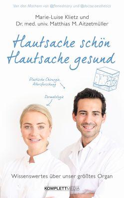 Hautsache schön, Hautsache gesund von Aitzetmüller,  Matthias, Klietz,  Marie-Luise