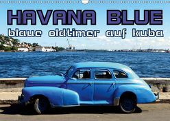 HAVANA BLUE – Blaue Oldtimer auf Kuba (Wandkalender 2019 DIN A3 quer) von von Loewis of Menar,  Henning