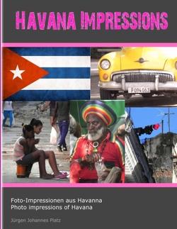 Havana Impressions von Platz,  Jürgen Johannes