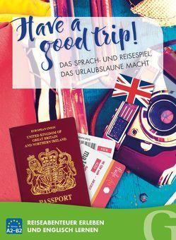 Have a good trip! Das Sprach- und Reisespiel, das Urlaubslaune macht von Grubbe Media