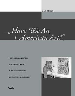 Have We An American Art? von Ruby,  Sigrid
