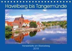 Havelberg bis Tangermünde (Tischkalender 2018 DIN A5 quer) von Bussenius,  Bate