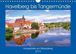 Havelberg bis Tangermünde (Wandkalender 2019 DIN A4 quer) von Bussenius,  Bate