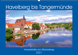 Havelberg bis Tangermünde (Wandkalender 2021 DIN A2 quer) von Bussenius,  Bate