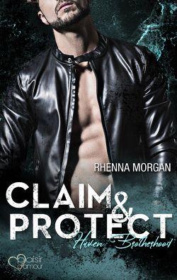 Haven Brotherhood: Claim & Protect von Morgan,  Rhenna, Weisenberger,  Julia