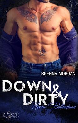 Haven Brotherhood: Down & Dirty von Morgan,  Rhenna, Weisenberger,  Julia