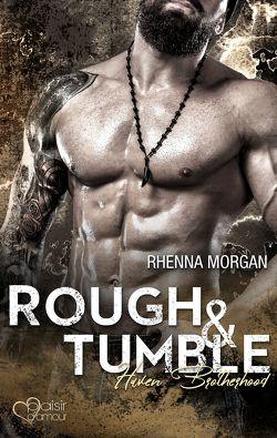 Haven Brotherhood: Rough & Tumble von Bellem,  Nina, Morgan,  Rhenna