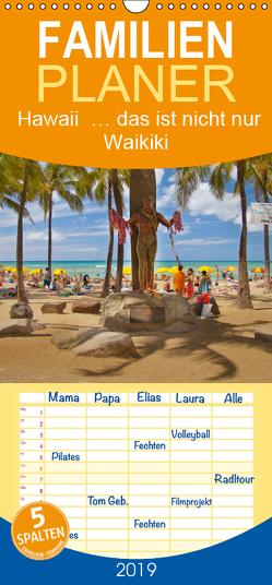 Hawaii … das ist nicht nur Waikiki – Familienplaner hoch (Wandkalender 2019 , 21 cm x 45 cm, hoch) von studio-fifty-five