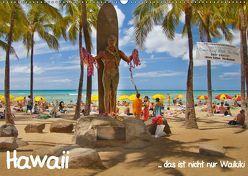 Hawaii … das ist nicht nur Waikiki (Wandkalender 2019 DIN A2 quer) von studio-fifty-five