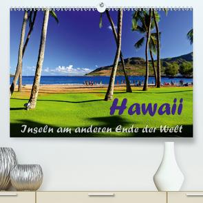 Hawaii – Inseln am anderen Ende der WeltCH-Version (Premium, hochwertiger DIN A2 Wandkalender 2021, Kunstdruck in Hochglanz) von Berlin, Schoen,  Andreas