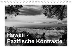 Hawaii – Pazifische Kontraste (Tischkalender 2018 DIN A5 quer) von Hitzbleck,  Rolf-Dieter