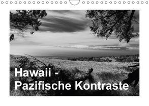 Hawaii – Pazifische Kontraste (Wandkalender 2018 DIN A4 quer) von Hitzbleck,  Rolf-Dieter