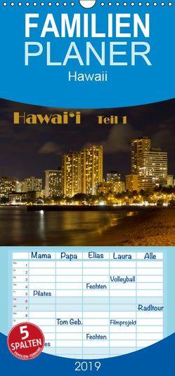 Hawai'i – Teil 1 – Familienplaner hoch (Wandkalender 2019 , 21 cm x 45 cm, hoch) von N.,  N.