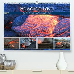Hawaiian Lava – Die Schönheit von Feuergöttin Pele (Premium, hochwertiger DIN A2 Wandkalender 2020, Kunstdruck in Hochglanz) von Krauss,  Florian
