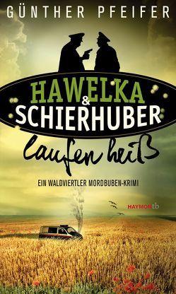 Hawelka & Schierhuber laufen heiß von Pfeifer,  Günther