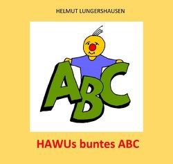HAWUs buntes ABC von Lungershausen,  Helmut