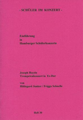 Haydns Trompetenkonzert Es-Dur von Junker,  Hildegard, Schnelle,  Frigga