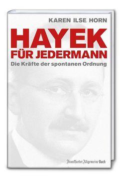 Hayek für jedermann von Horn,  Karen Ilse