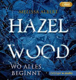 Hazel Wood von Albert,  Melissa, Bielenberg,  Muriel, Gustavus,  Frank, Pfeiffer,  Fabienne, Schneider,  Frauke