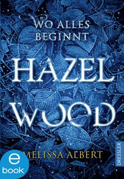 Hazel Wood von Albert,  Melissa, Pfeiffer,  Fabienne, Schneider,  Frauke