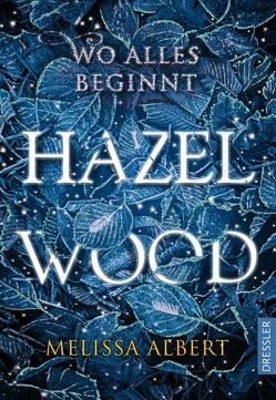Hazel Wood von Albert,  Melissa, Schneider,  Frauke