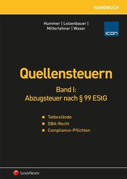 Handbuch Quellensteuern / Handbuch Quellensteuern, Band I von Hummer,  Martin, Loizenbauer,  Tamara, Mitterlehner,  Matthias, Waser,  Karl