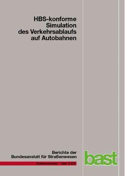 HBS-konforme Simulation des Verkehrsablaufs auf Autobahnen von Geistefeldt,  Justin, Giuliani,  Stefan