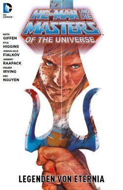 He-Man und die Masters of the Universe von Fialkov,  Joshua Hale, Giffen,  Keith, Higgins,  Kyle, Irving,  Frazer, Mhan,  Pop, Miller,  Mike S, Oliver,  Ben, Parker,  Jeff