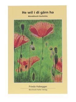 He wil i di gärn ha von Habegger,  Frieda