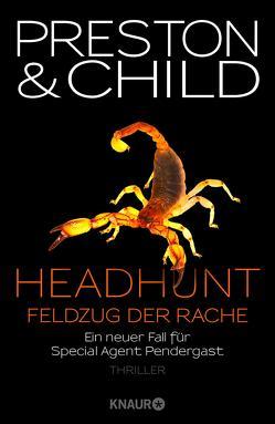 Headhunt – Feldzug der Rache von Benthack,  Michael, Child,  Lincoln, Preston,  Douglas