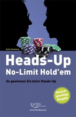 Heads-Up No-Limit Hold'em von Liebergesell,  Andreas, Moshman,  Collin