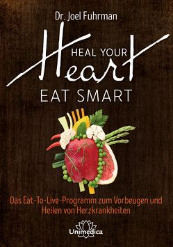 Heal Your Heart – Eat Smart von Fuhrman,  Joel