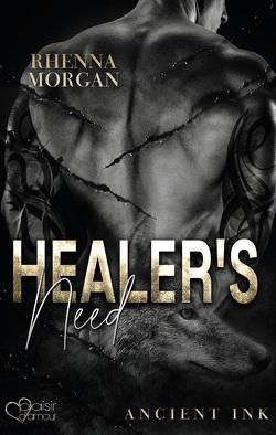Healer's Need (Ancient Ink Teil 2) von Morgan,  Rhenna, Winter,  Jazz