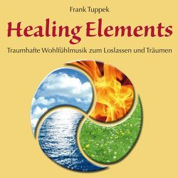Healing Elements von Tuppek,  Frank
