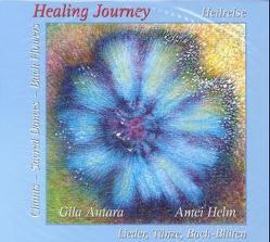 Healing Journey – Heilreise von Antara,  Gila, Helm,  Amei, Helm,  Günther