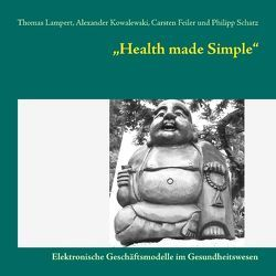 Health made Simple von Feiler,  Carsten, Kowalewski,  Alexander, Lampert,  Thomas, Schatz,  Philipp