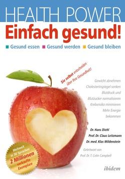 Health Power: Einfach Gesund! von Campbell,  T. Colin, Diehl,  Hans A., Leitzmann,  Claus, Mildenstein,  Klas